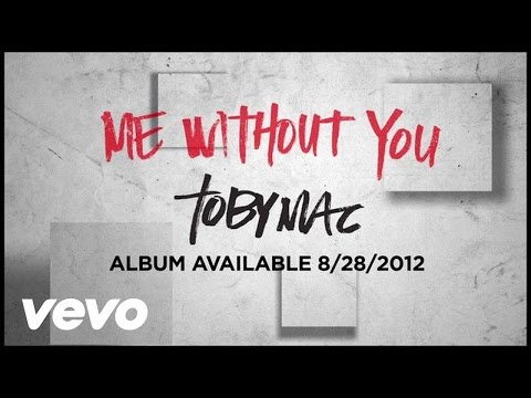 Tobymac - Me Without You (official Lyric Video) video