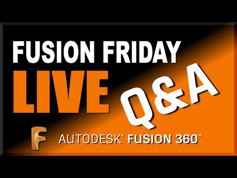 Fusion Friday LIVE: Fusion 360 Q&A