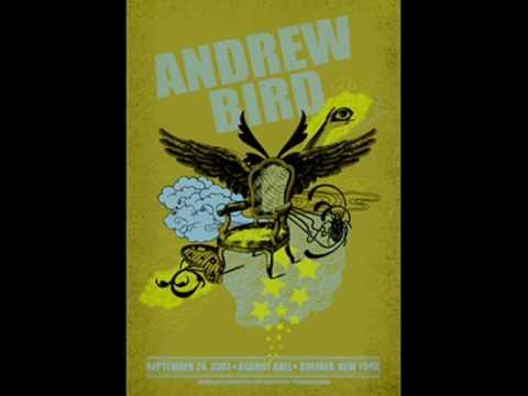 Andrew Bird - I