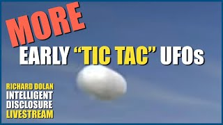 (More) Early Tic Tac UFOs! Richard Dolan Intelligent Disclosure