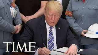 President Trump Signs Tariffs On Steel And Aluminum Exempting Mexico, Canada & 'Real Friends' | TIME