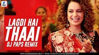 Lagdi Hai Thaai Remix | Simran | DJ Paps | Kangana Ranaut | Guru Randhawa | Jonita Gandhi