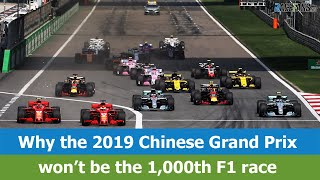 Why the 2019 Chinese GP won't be the 1,000th F1 race