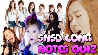 Girls' Generation Long Notes Quiz