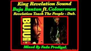 Buju Banton ft.Colour Man - Revelation Teach The People Dubplate.