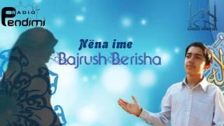 Bajrush Berisha - Nëna ime New 2013