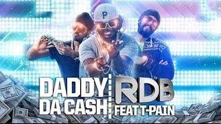 download lagu Rdb - Daddy Da Cash Featuring T-pain - Full gratis