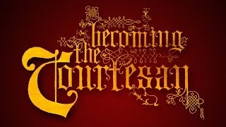 Becoming The Courtesan