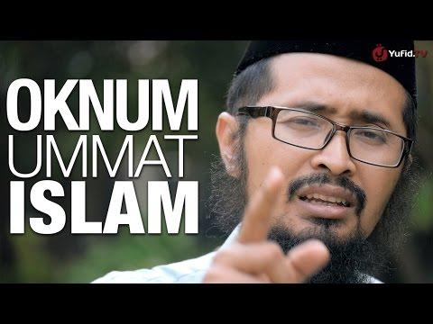 Ceramah Singkat: Oknum Ummat Islam - Ustadz Dr. Muhammad Arifin Baderi, MA.