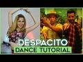 Luis Fonsi - DESPACITO ft. Daddy Yankee   Dance Tutorial Coreografia