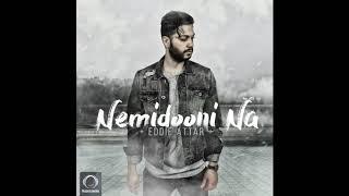 "Eddie Attar - ""Nemidooni Na"" OFFICIAL AUDIO"