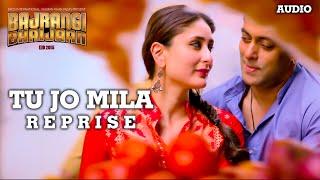 'Tu Jo Mila (Reprise)' Full AUDIO Song   Papon   Salman Khan, Kareena Kapoor   Bajrangi Bhaijaan