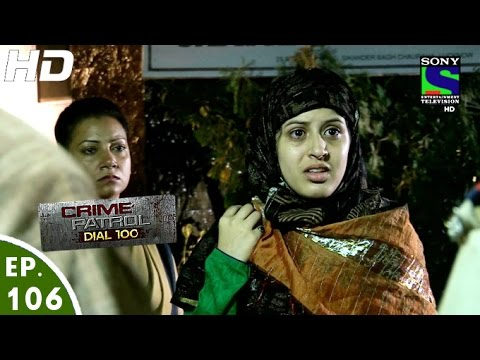 Crime Patrol Dial 100 - क्राइम पेट्रोल - Beraham - Episode 106 - 7th March, 2016 thumbnail