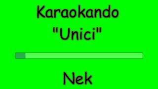 Karaoke Italiano - Unici - Nek ( Testo )