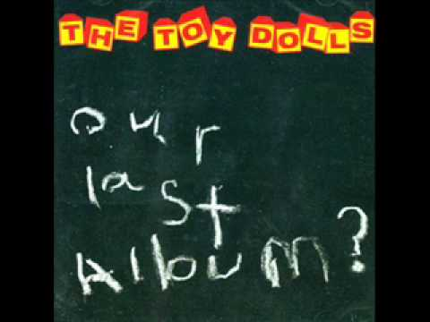 Toy Dolls - Tony Talks Tripe