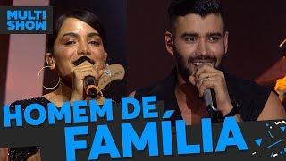 Homem de Família | Gusttavo Lima + Anitta | Música Boa Ao Vivo