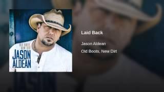 Jason Aldean Laid Back