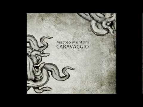Matteo Muntoni- Caravaggio (Promo)