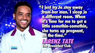 WOULD THE MEN OF 'DISH NATION' USE LARENZ TATE'S METHOD OF BIRTH CONTROL?