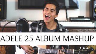 Adele 25 Album Mashup   Alex Aiono