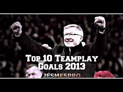 Manchester United Top 10 Teamplay Goals 2013 (HD)