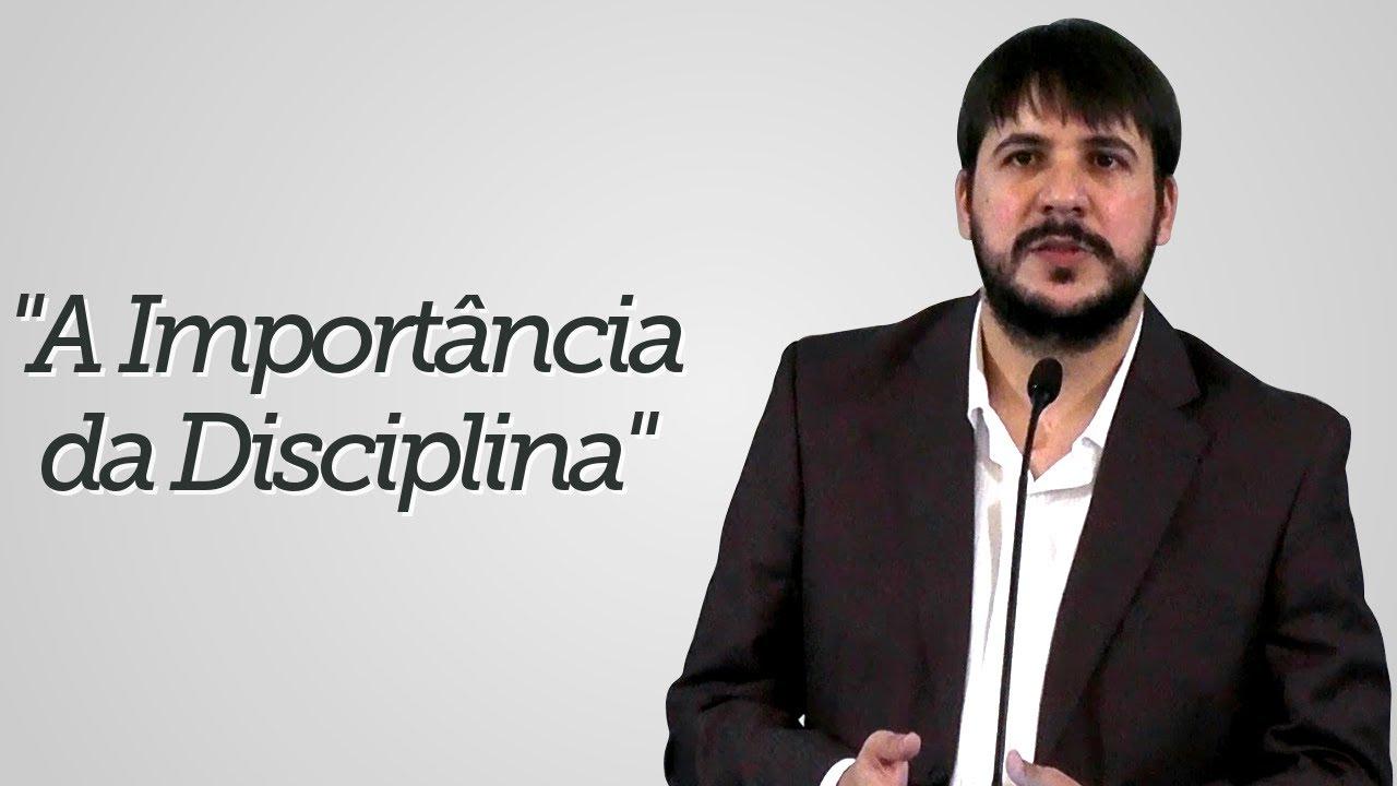 """A Importância da Disciplina"" - Herley Rocha"