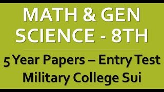 Past Papers Math & Gen Science 8th Class Entry Test Military College Sui Balochistan