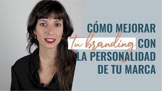 Branding: La Personalidad De Tu Marca