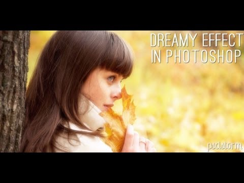 0 Photoshop Tutorial: How to create Dreamy effect