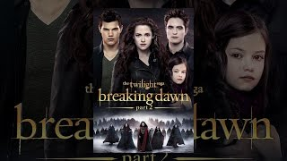 The Twilight Saga: Breaking Dawn � Part 1 - The Twilight Saga: Breaking Dawn Part 2*
