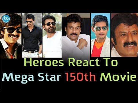 Tollywood Heroes Reaction on Chiranjeevi's 150th Movie