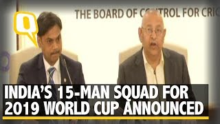 BCCI Announce 15-Member Team India Squad For ICC World Cup 2019 | The Quint
