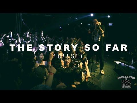The Story So Far - Fullset - Dwellers Live