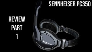 Sennheiser PC350 Review_ Part 1