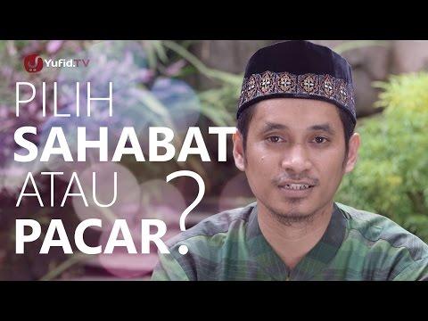 Ceramah Pendek: Pilih Sahabat Atau Pacar? - Ustadz Muhammad Abduh Tuasikal