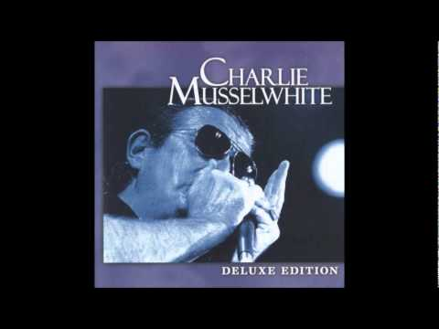 Charlie Musselwhite - When it rains it pours