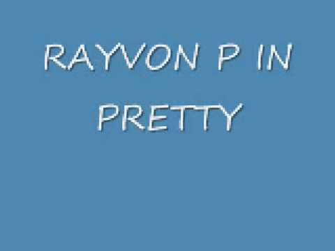 Rayvon-P in pretty