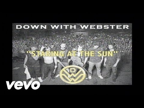 Down With Webster - Staring At The Sun