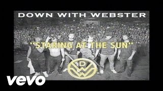 Watch Down With Webster Staring At The Sun video