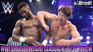 WWE Cruiserweight Classic 8/10/16 Review - KOTA IBUSHI VS CEDRIC ALEXANDER - WWE NXT 8/11/16 Review