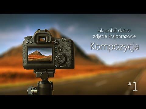 #01 Jak Zrobić Dobre Zdjęcie Krajobrazu - Kompozycja
