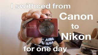 I switched from Canon to Nikon –for a day