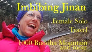 Solo Travel in China - Jinan Day 2 /  Thousand Buddha Mountain and Hotpot Dinner
