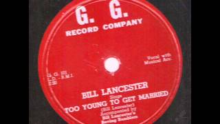 Bill Lancaster acc by Roving Ramblers Too Young To Get Married G.G. 516