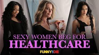 Sexy Women Beg For Healthcare (with Rebecca Romijn, Blac Chyna, Nina Dobrev, and more!)