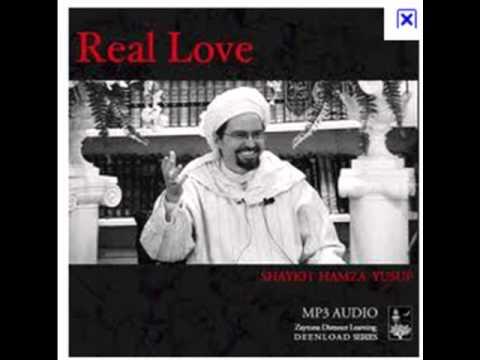 Real Love Hamza Yusuf Real Love Shaykh Hamza Yusuf