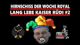 Lang lebe Kaiser Rüdi aus dem Hause Hoffmann Teil 2 - Hiernschiss der Woche