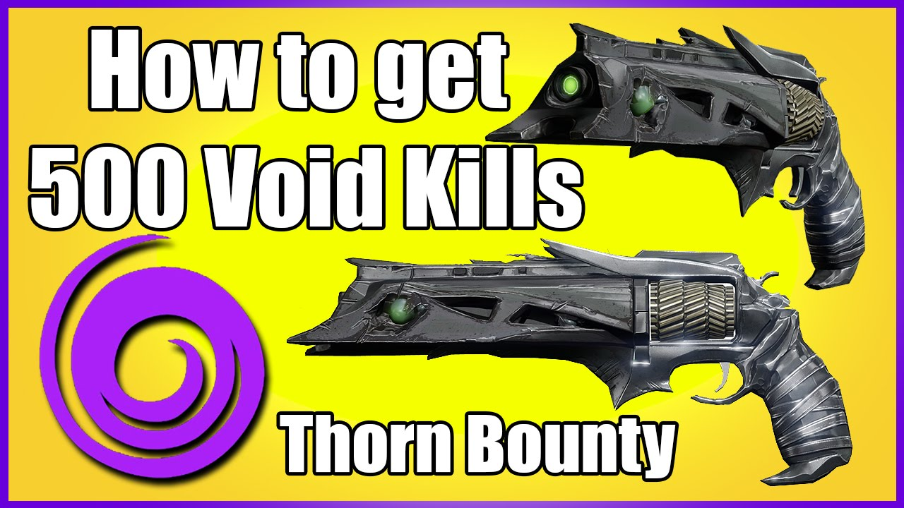 Destiny thorn bounty guide how to get 500 void kills youtube