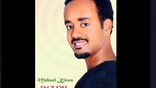 New Tigrigna Music 2014 Mehari Kiros ''Fikri Eyu Sinkey''