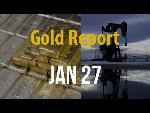 Gold Report JAN 27: How do Oil Scares Affect Gold Price?